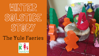 Winter Solstice Story - Yule Faeries - Puppet Show Storytelling For Kids - Waldorf At Home (VLOG)